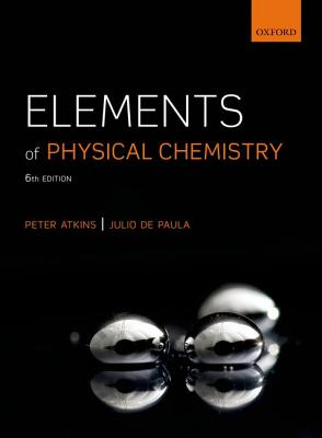 Elements of Physical Chemistry By Atkins, Peter/ De Paula, Julio