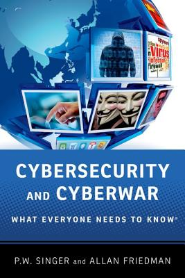 Cybersecurity By Singer, Peter W./ Friedman, Allan