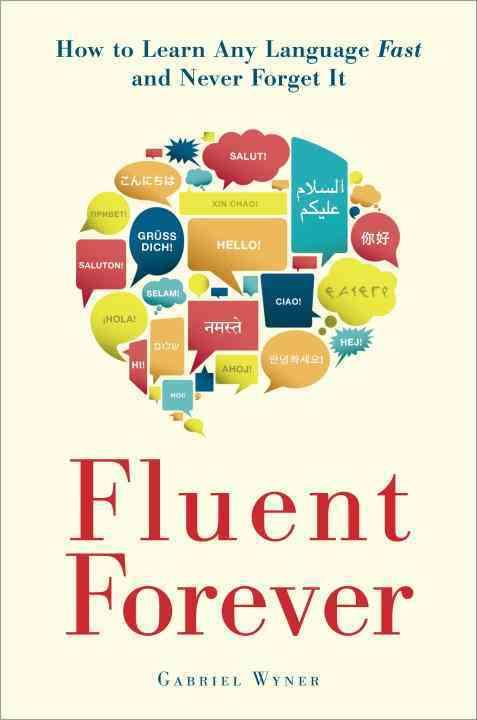 Fluent Forever By Wyner, Gabriel