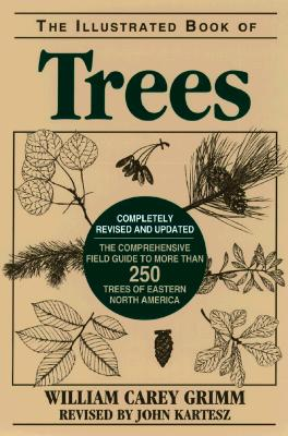 The Illustrated Book of Trees By Grimm, William Carey/ Kartesz, John T.